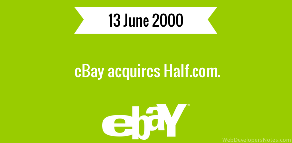 eBay acquires Half.com.