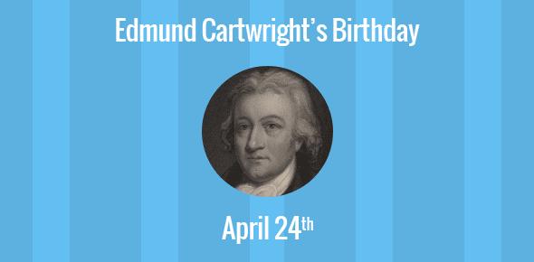 Birthday Of Edmund Cartwright Inventor Of The Power Loom