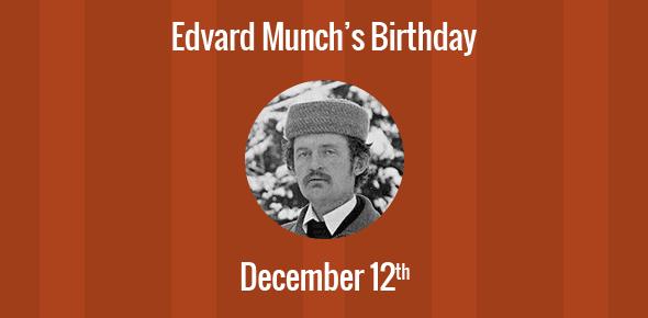 Edvard Munch Birthday - 12 December 1863