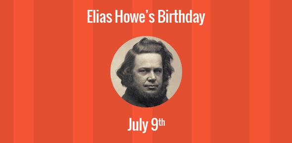 Elias Howe Birthday - 9 July 1819