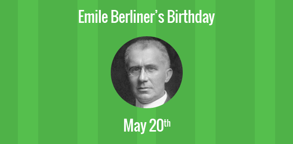 Emile Berliner Birthday - 20 May 1851