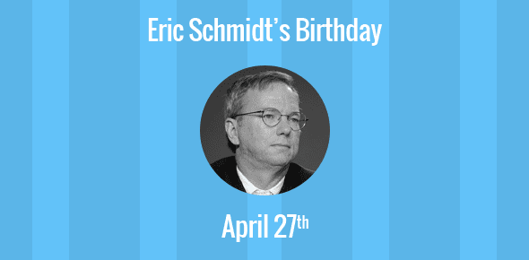 Eric Schmidt Birthday - 27 April 1955
