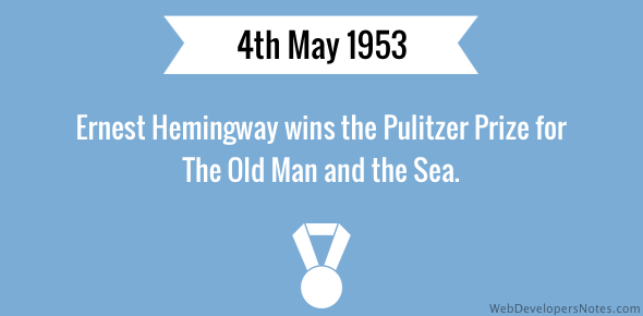 Ernest Hemingway wins Pulitzer Prize for The Old Man and the Sea