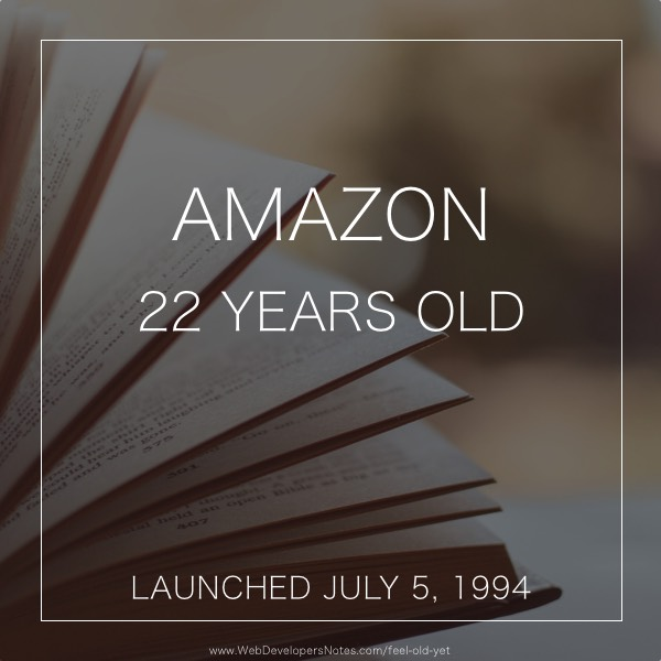 Feel Old Yet? Amazon launch date