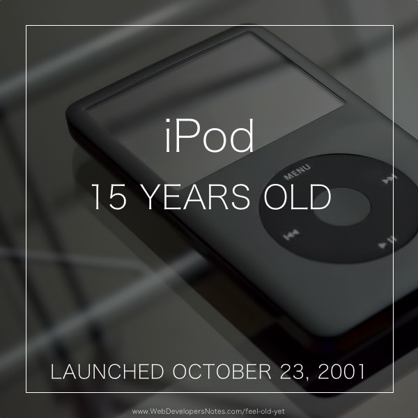 Feel Old Yet? iPod launch date
