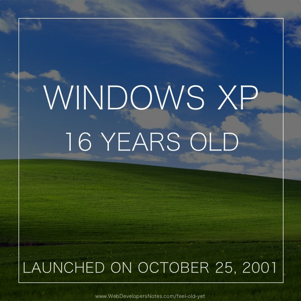 Feel Old Yet? Windows XP launch date