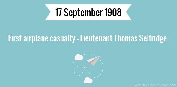 First airplane casualty - Lieutenant Thomas Selfridge.