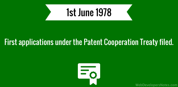 First applications under the Patent Cooperation Treaty filed.