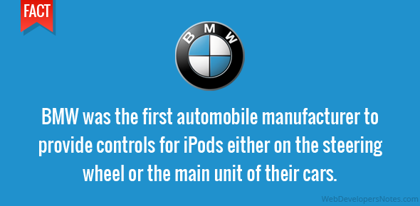 BMW was the first automobile manufacturer to provide controls for iPods either on the steering wheel or the main unit of their cars.