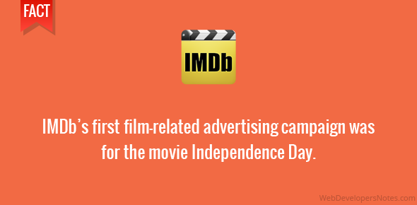 IMDb's first film-related advertising campaign was for the movie Independence Day.