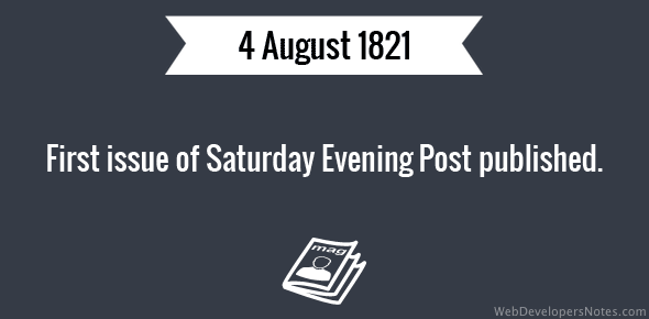 First issue of Saturday Evening Post published