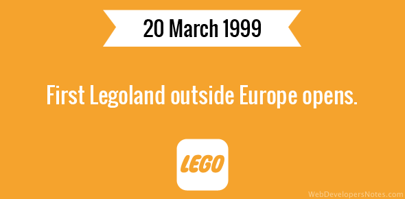 First Legoland outside Europe opens.
