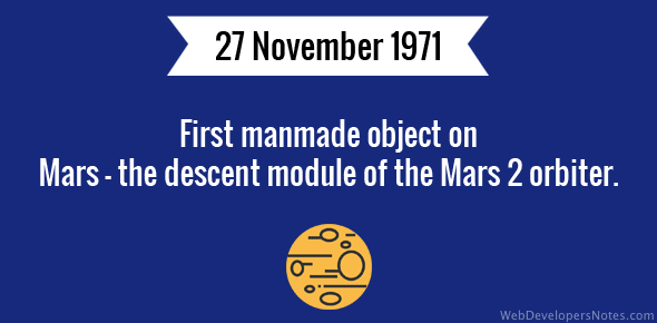 First manmade object on Mars - the descent module of the Mars 2 orbiter.