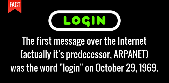 The first message sent over the Internet was login