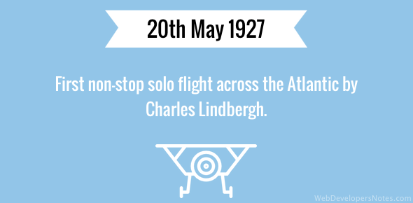 First non-stop solo flight across the Atlantic by Charles Lindbergh