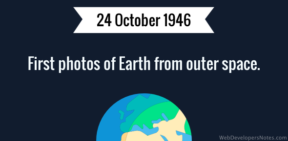 First photos of Earth from outer space