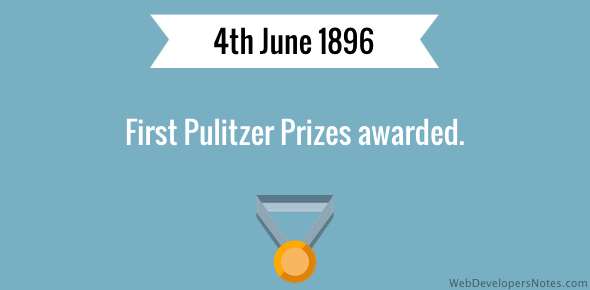 First Pulitzer Prizes awarded.