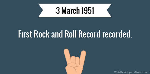 First Rock and Roll Record recorded.