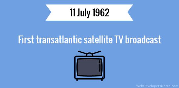 First transatlantic satellite TV broadcast