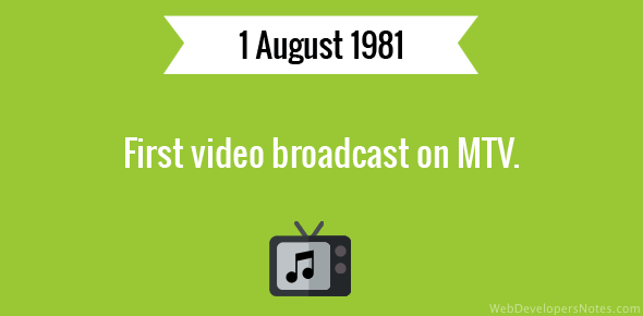 First video broadcast on MTV