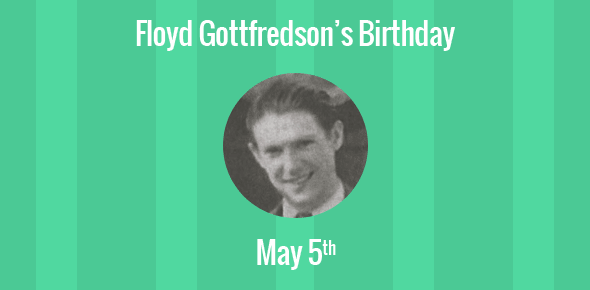 Floyd Gottfredson Birthday - 5 May 1905