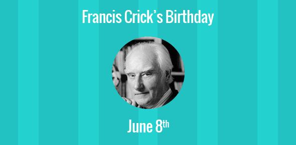 Francis Crick Birthday - 8 June 1916