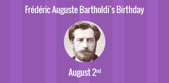 Frédéric Auguste Bartholdi Birthday - 2 August 1834