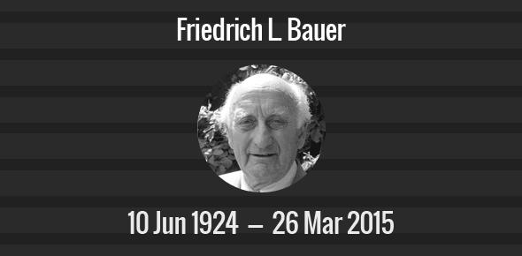 Friedrich L. Bauer Death Anniversary - 26 March 2015