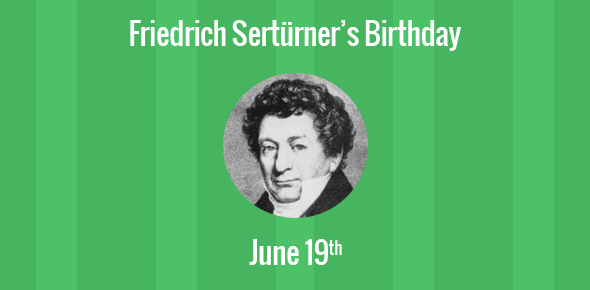 Friedrich Sertürner Birthday - 19 June 1783