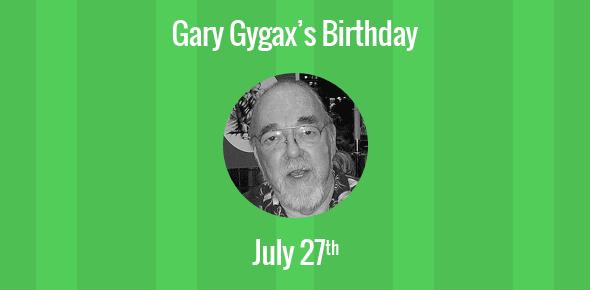 Gary Gygax Birthday - 27 July, 1938