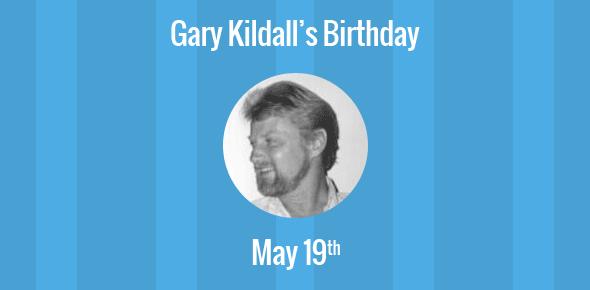 Gary Kildall Birthday - 19 May 1942