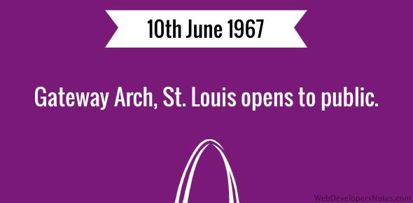 Gateway Arch, St. Louis opens to public.