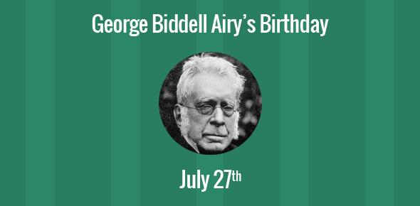 George Biddell Airy Birthday - 27 July 1801