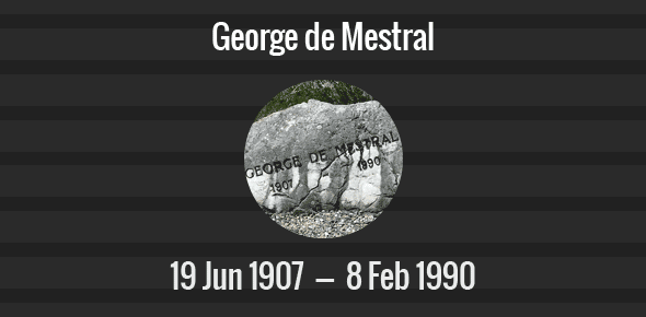 George de Mestral Death Anniversary - 8 February 1990