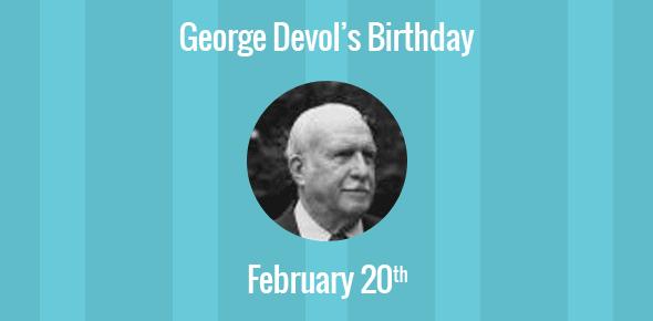 George Devol Birthday - 20 February 1912