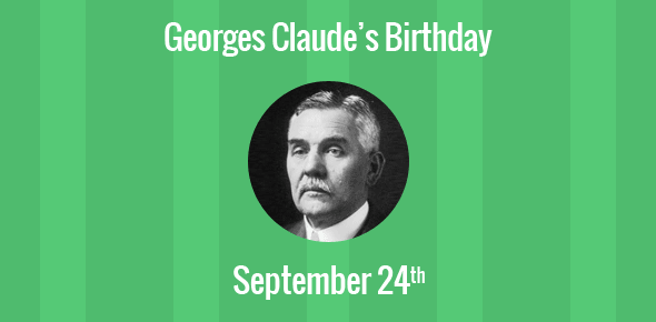 Georges Claude Birthday - 24 September 1870