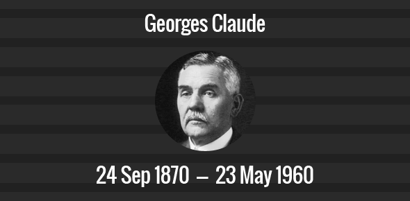Georges Claude Death Anniversary - 23 May 1960