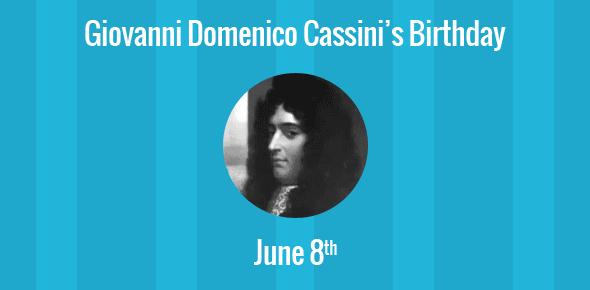 Giovanni Domenico Cassini Birthday - 8 June 1625