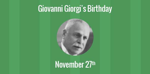 Giovanni Giorgi Birthday - 27 November 1871