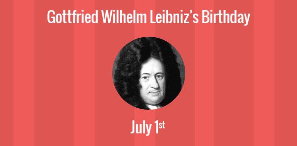 Gottfried Wilhelm Leibniz Birthday - 1 July 1646