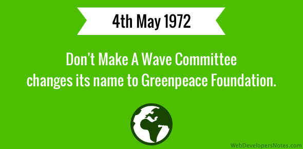 Greenpeace Foundation comes into existence