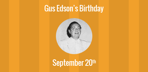 Gus Edson Birthday - 20 September 1901
