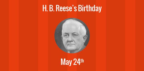 H. B. Reese Birthday - 24 May 1879