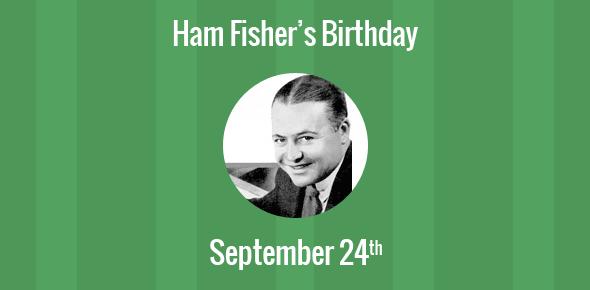 Ham Fisher Birthday - 24 September 1900