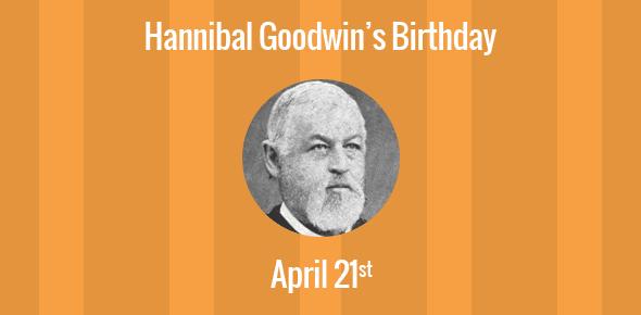 Hannibal Goodwin Birthday - 21 April 1822