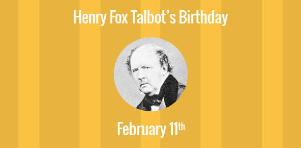 Henry Fox Talbot Birthday - 11 February 1800