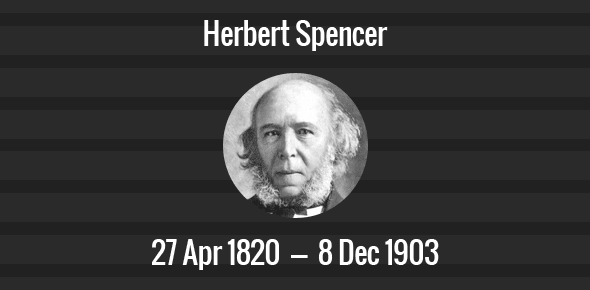Herbert Spencer Death Anniversary - 8 December 1903
