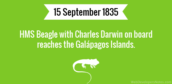 HMS Beagle with Charles Darwin on board reaches the Galápagos Islands.
