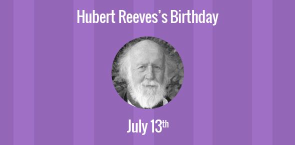 Hubert Reeves Birthday - 13 July 1932