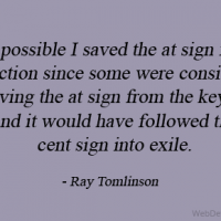 It's possible I saved the at sign from extinction since some were considering removing the at sign from the keyboard and it would have followed the cent sign into exile.